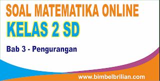 Soal Matematika Online Kelas 2 SD Bab 3 Pengurangan - Langsung Ada Nilainya
