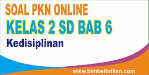 Soal PKN Online Kelas 2 SD Bab 6 Kedisiplinan - Langsung Ada Nilainya