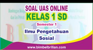 Soal UAS IPS Online Kelas 1 ( Satu ) SD Semester 1 ( Ganjil ) - Langsung Ada Nilainya