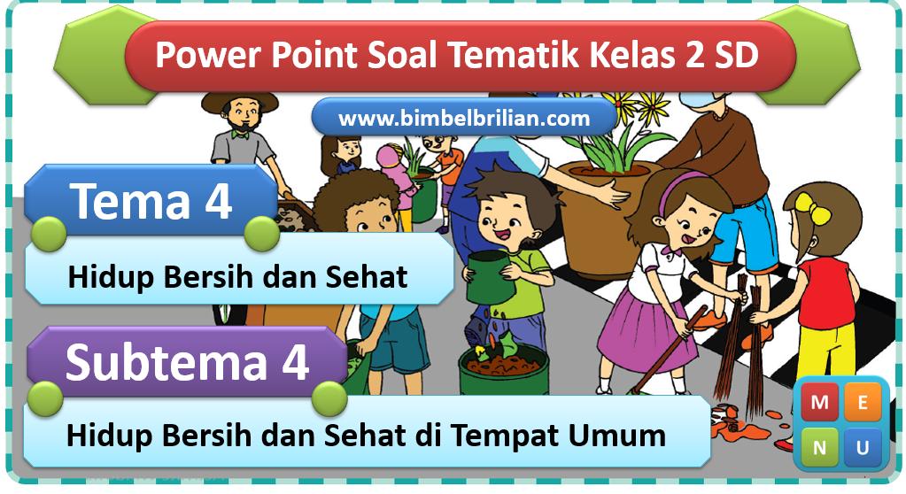 Media PPT Tema 4 Kelas 2 SD Subtema 4 Hidup Bersih dan Sehat di Tempat Umum