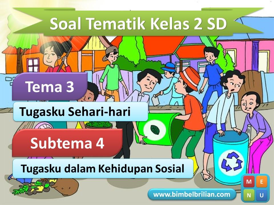 Media PPT Soal Tema 3 Kelas 2 SD Subtema 4 Tugasku dalam Kehidupan Sosial