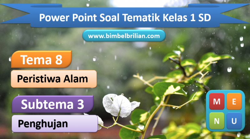 Power Point (PPT) Soal Tema 8 Kelas 1 SD Subtema 3 Penghujan