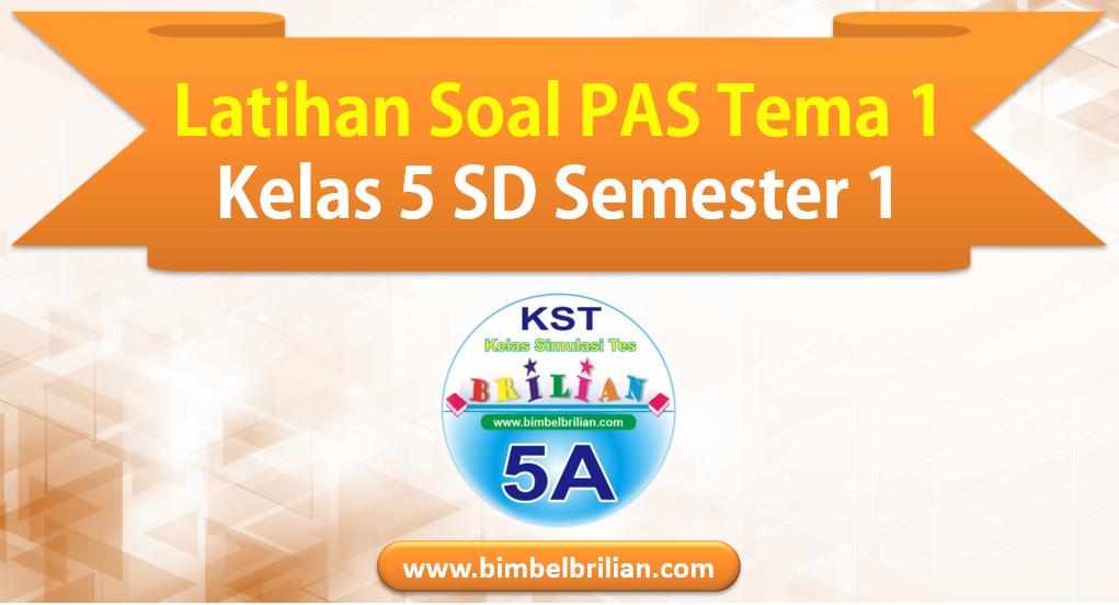 KST PAS 1 Tema 1 Kelas 5 SD