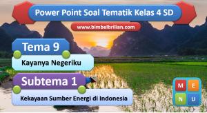 PPT Soal Tema 9 Kelas 4 Subtema 1 Kekayaan Sumber Energi di Indonesia