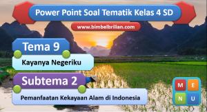 PPT Soal Tema 9 Kelas 4 Subtema 2 Pemanfaatan Kekayaan Alam di Indonesia