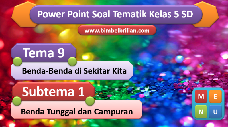 Power Point Soal Tema 9 Kelas 5 SD Subtema 1 Benda Tunggal dan Campuran