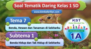 Soal Daring Tema 7 Kelas 1 SD Subtema 1 Benda Hidup dan Tak Hidup di Sekitarku