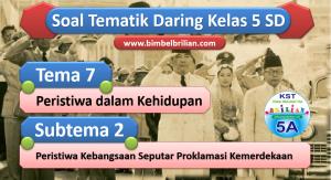 Soal Daring Tema 7 Kelas 5 SD Subtema 2 Peristiwa Kebanggsaan Seputar Proklamasi Kemerdekaan BBB