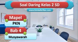 Soal PKN Daring Kelas 2 SD Bab 4 Musyawarah