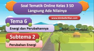 Soal Tema 6 Kelas 3 SD Subtema 2 Perubahan Energi dan Kunci Jawaban ok