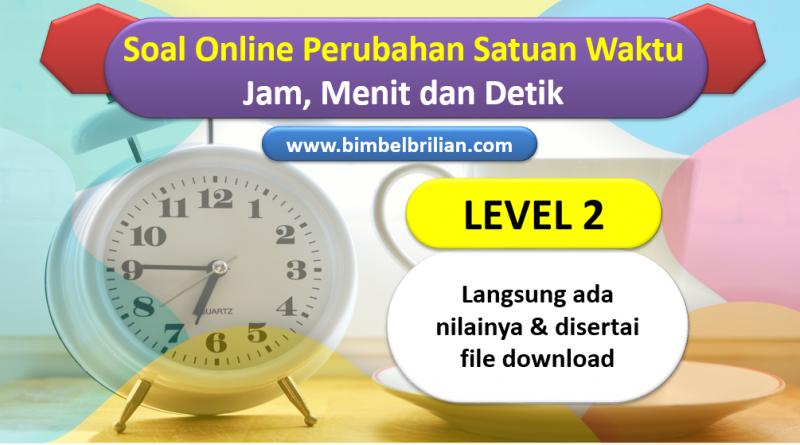 Soal Online Perubahan Satuan Waktu Jam Menit Detik Level 2