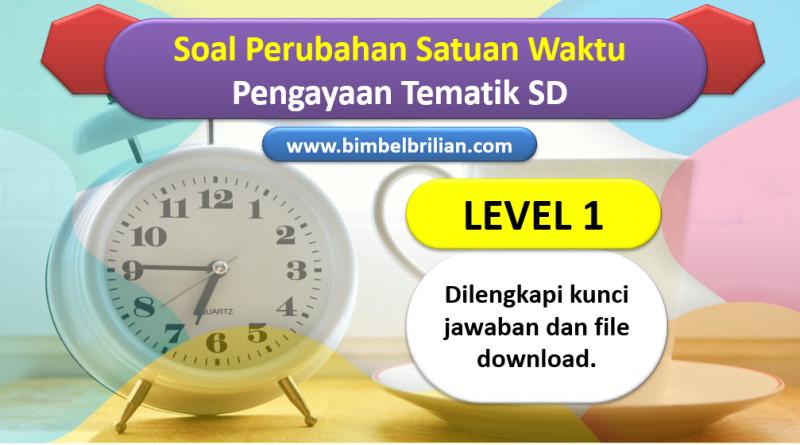 Soal Perubahan Satuan Waktu Jam Menit Detik Level 2
